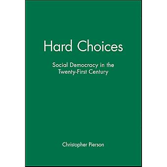 Hard Choices - Social Democracy in the Twenty-first Century by Hard Ch