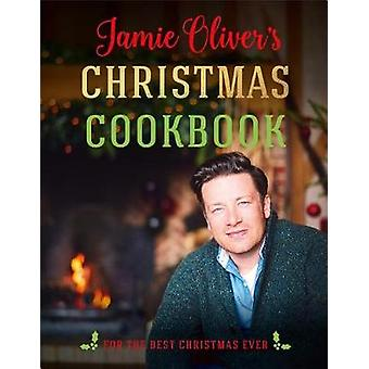 Jamie Oliver's Christmas Cookbook - For the Best Christmas Ever by Jam