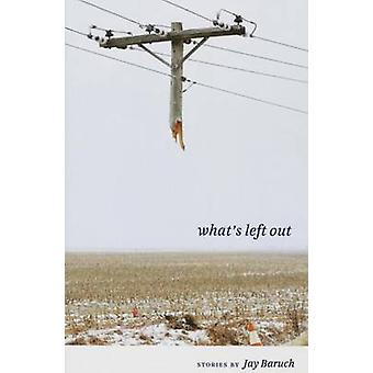 What's Left Out by Jay Baruch - 9781606352335 Book
