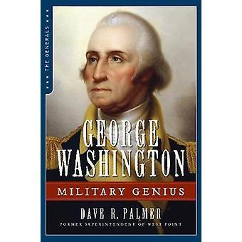 George Washington - Military Genius by Dave Richard Palmer - 978162157