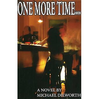 One More Time... - A Novel by Michael Dilworth - 9781901746808 Book
