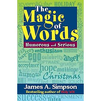 The magic of words - Humorous and serious by James A. Simpson - 978190