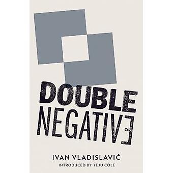 Double Negative by Ivan Vladislavic - 9781908276261 Book