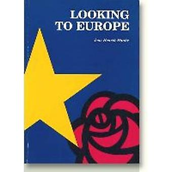 Looking to Europe - The EC Policies of the British Labour Party and th