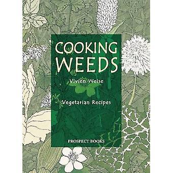 Cooking Weeds - Vegetarian Recipes by Vivien Weise - 9781903018309 Book