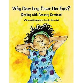 Why Does Izzy Cover Her Ears? - Dealing with Sensory Overload by Jenni