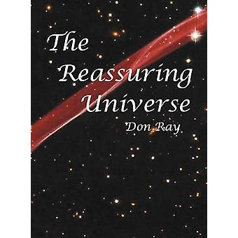 The Reassuring Universe by Ray & Don