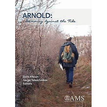 ARNOLD - Swimming Against the Tide by Boris A. Khesin - 9781470416997
