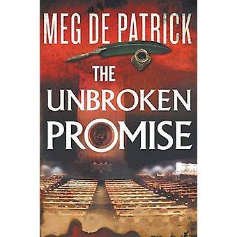 The Unbroken Promise by de Patrick & Meg