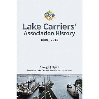 Lake Carriers' Association History 1880-2015 by George J Ryan - 97815