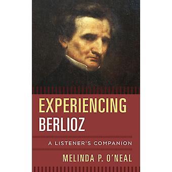 Experiencing Berlioz by Melinda P ONeal