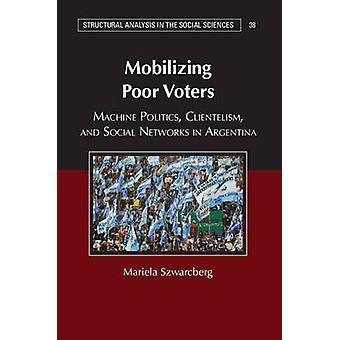 Mobilisierung armer Wähler durch Mariela Szwarcberg