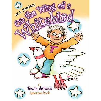 On the Wing of a Whitebird - A Tomie Depaola Resource Book by Valerie