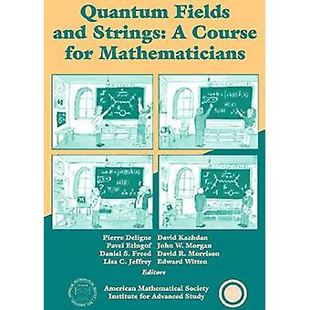 Quantum Fields and Strings - A Course for Mathematicians - v. 2 by Pier