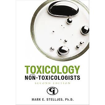 Toxicology for Nontoxicologists by Stelljes & Mark E. & PH.D.