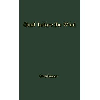 Chaff Before the Wind by Christiansen & Sigurd Wesley