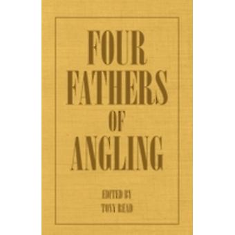 Four Fathers of Angling  Biographical Sketches on the Sporting Lives of Izaak Walton Charles Cotton Thomas Tod Stoddart  John Younger by Thormanby