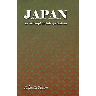 Japan  An Attempt at Interpretation by Hearn & Lafcadio