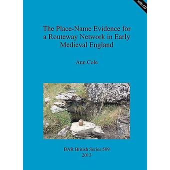 The PlaceName Evidence for a Routeway Network in Early Medieval England von Cole & Ann