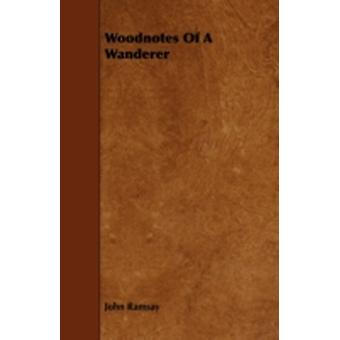 Woodnotes Of A Wanderer by Ramsay & John