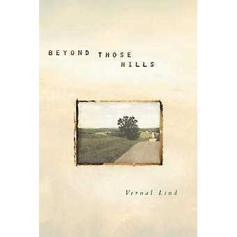 Beyond Those Hills by Lind & Vernal