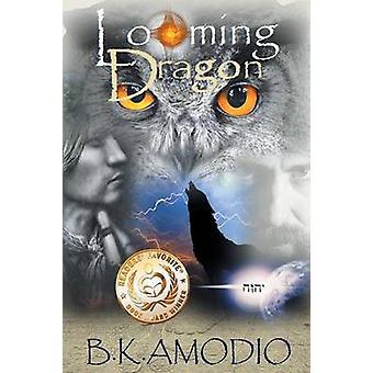 The Looming Dragon door B K Amodio