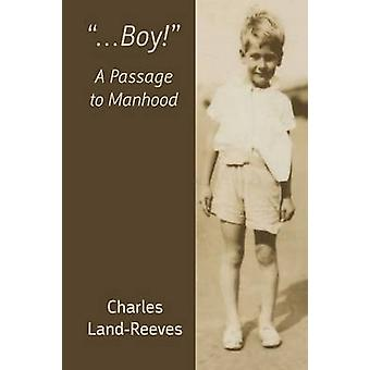 ...Boy A Passage to Manhood by LandReeves & Charles