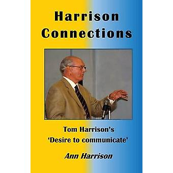 Harrison Connections Tom Harrisons Desire to communicate by Harrison & Ann