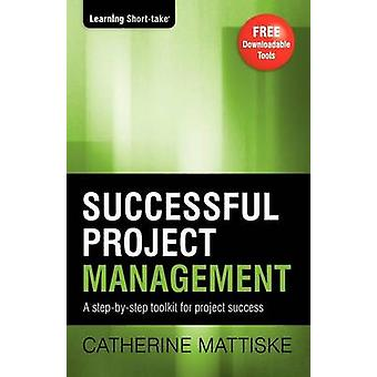 Successful Project Management by Mattiske & Catherine