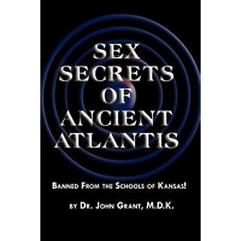 Sex Secrets of Ancient Atlantis by Grant & John