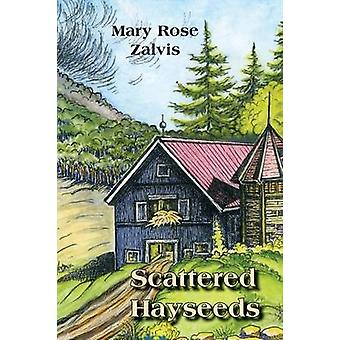 Scattered Hayseeds by Zalvis & Mary Rose