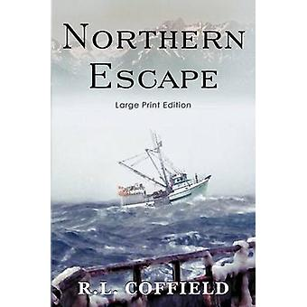 Northern Escape by Coffield & R. L.