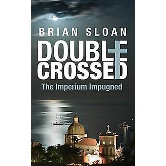Double Crossed The Imperium Impugned by Sloan & Brian