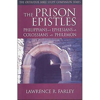 The Prison Epistles Philippians Ephesians Colossians Philemon by Farley & Lawrence R.