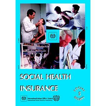 Social health insurance Social Security Vol. V by ILO
