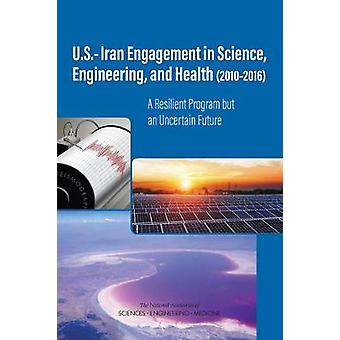 U.S.-Iran Engagement in Science - Engineering - and Health (2010-2016