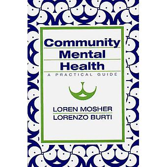 Community Mental Health - A Practical Guide by Loren R. Mosher - 97803