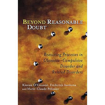 Beyond Reasonable Doubt - Reasoning Processes in Obsessive-Compulsive