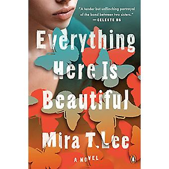 Everything Here Is Beautiful by Mira T. Lee - 9780735221970 Book