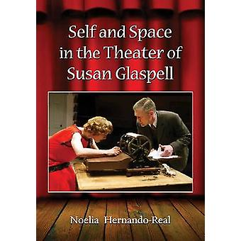 Self and Space in the Theater of Susan Glaspell par Noelia Hernando-Re