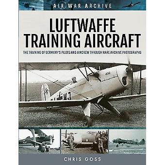 Luftwaffe Training Aircraft - The Training of Germany's Pilots and Air