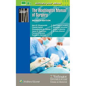 The Washington Manual of Surgery (7th Revised edition) by Mary E. Kli