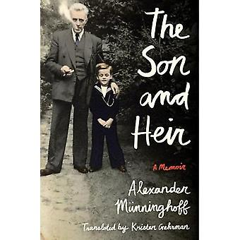 The Son and Heir by Alexander Munninghoff - 9781542004558 Book