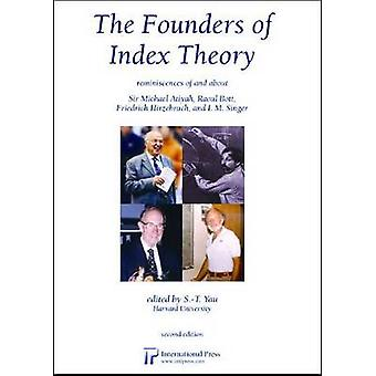 The Founders of Index Theory (2nd Revised edition) by Shing-Tung Yau