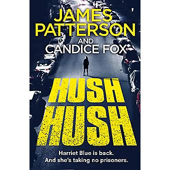 Hush Hush - (Harriet Blue 4) by James Patterson - 9781780899695 Book