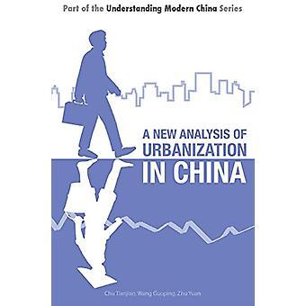 A New Analysis of Urbanization in China by Tianjiao Chu - 97819107600