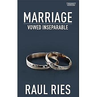Marriage - Vowed Inseparable by Raul Ries - 9781949572803 Book