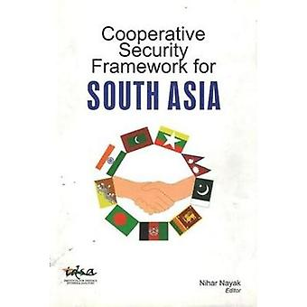 Cooperative Security Framework for South Asia by Nihar R. Nayak - 978