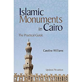 Islamic Monuments in Cairo - The Practical Guide (New Revised 7th Edit
