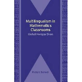 Multilingualism in Mathematics Classrooms: Global Perspectives